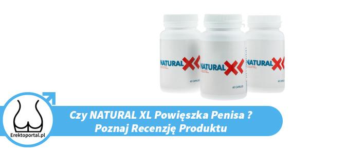 Recenzja Tabletek Natural XL (Opinie, Cena, Dawkowanie, Skład) Wszystko co musisz wiedzieć