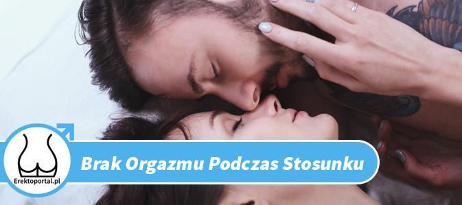 Braku orgazmu podczas stosunku na forum jest często zadawanym pytaniem, dlatego postanowiłem stworzyć ten post