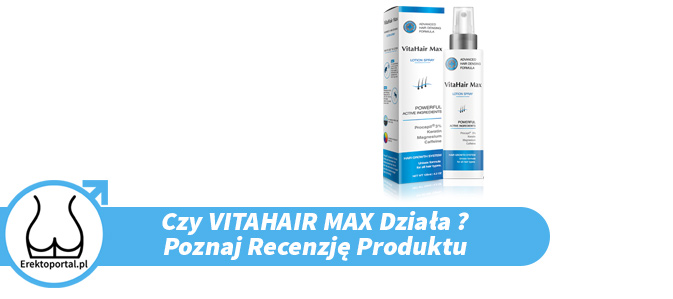 Czy preparat VitaHair Max opinie z forum i lekarzy mają pozytywne ? Jaka jest cena i czy apteka to dobre miejsce na zakup produktu