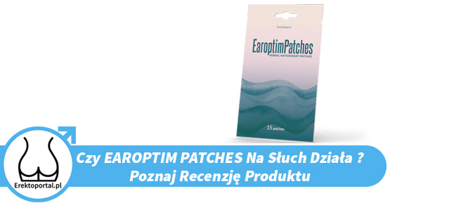 Czy plastry Earoptim Patches opinie z forum i lekarzy mają pozytywne ? Jaka jest cena i czy apteka to dobre miejsce na zakup produktu
